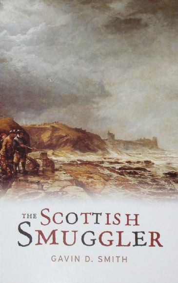 The Scottish Smuggler, by Gavin D. Smith